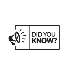Did you know label with megaphone vector