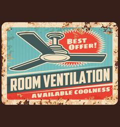 Room ventilation rusty plate ceiling fan vector