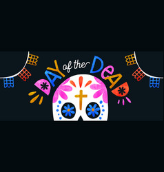 day dead colorful sugar skull banner vector image