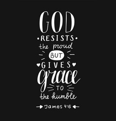 Hand lettering god resists proud but gives grace vector