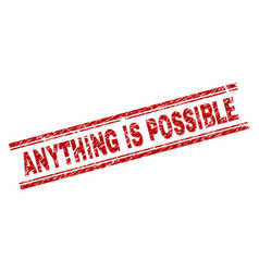 Scratched textured anything is possible stamp seal vector