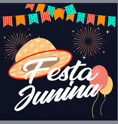 festa junina hat flag balloon fireworks black back vector image
