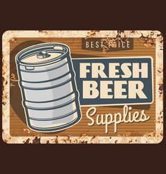 Fresh draught keg beer rusty metal plate vector