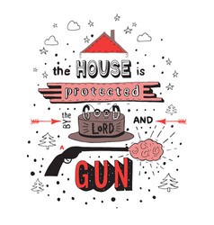 House is protected good lord and a gun vector