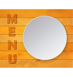 White Plate on Wood Background for Restaurant Menu vector image