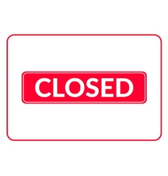Closed sign red vector
