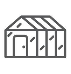 Greenhouse line icon garden and farm glasshouse vector