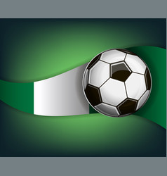 with soccer ball and flag of nigeria vector image