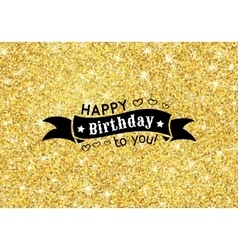 Perfect happy birthday template with golden vector image vector image