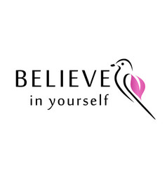 Bird with motivating text- believe in yourself vector