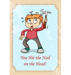 Hit the nail on the head idiom vector