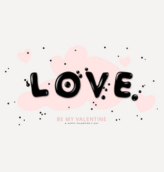 valentines day background with lettering love vector image