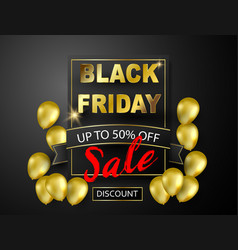 Black friday sale banner gold balloons background vector