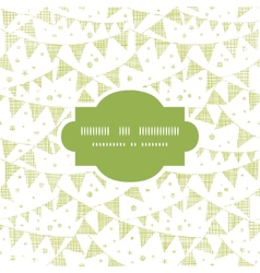 Green Textile Party Bunting Frame Seamless Pattern vector image