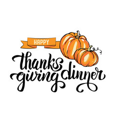 hand drawn happy thanksgiving dinner typography vector image