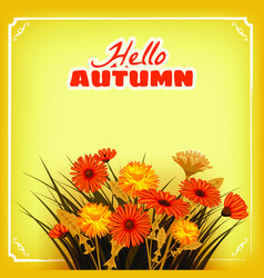 hello autumn flowers fall leaves banner vector image
