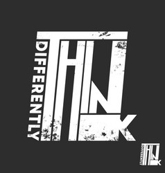 think differently slogan t-shirt print design for vector image