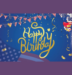 happy birthday america lettering hand drawn vector image