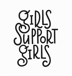 girls support girls t-shirt quote lettering vector image