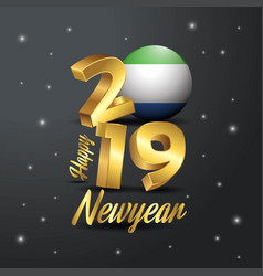 2019 happy new year sierra leone flag typography vector image