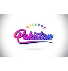 Pakistan welcome to word text with creative vector