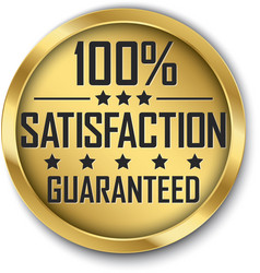 100 satisfaction guaranteed gold label vector image