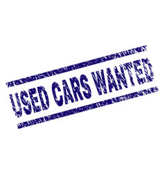 Scratched textured used cars wanted stamp seal vector