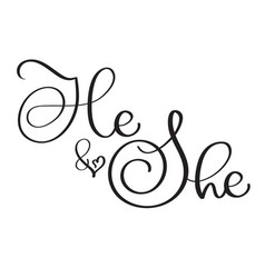He and she text on white background hand drawn vector