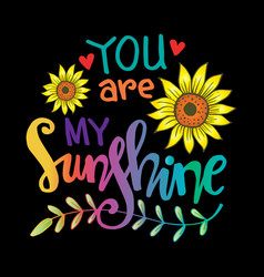 you are my sunshine hand lettering vector image