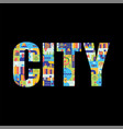 city lettering letters from map town streets vector image