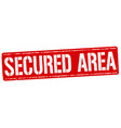 secured area grunge rubber stamp vector image vector image