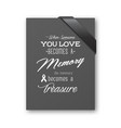 when someone you love becomes a memory the memory vector image vector image
