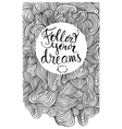 Follow your dreams card vector image vector image