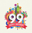 Happy birthday 99 year greeting card poster color vector image vector image