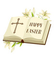 open bible with lilies happy easter concept vector image