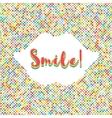 Smile lettering colorful banner Dot background vector image