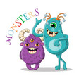 two cute monsters waving vector image