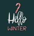 hello winter - creative poster vector image vector image
