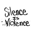 silence is violence text text depicting vector image