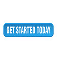 Get started today button started today square
