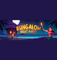 bungalow night party banner with woman and sea vector image vector image