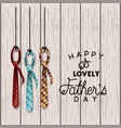 happy fathers day card with elegant ties vector image