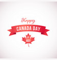 happy canada day concept greeting card vector image vector image