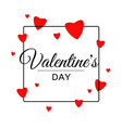 happy valentine day letters black frame with heart vector image