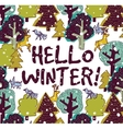 Hello winter color card and snow forest vector image vector image
