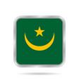 flag of mauritania metallic gray square button vector image