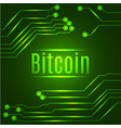 green bitcoin digital currency concept on circuit vector image
