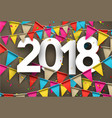 2018 new year background with flags vector image
