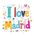 I Love Madrid typography lettering design vector image vector image