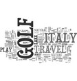 italy travel golf text background word cloud vector image vector image
